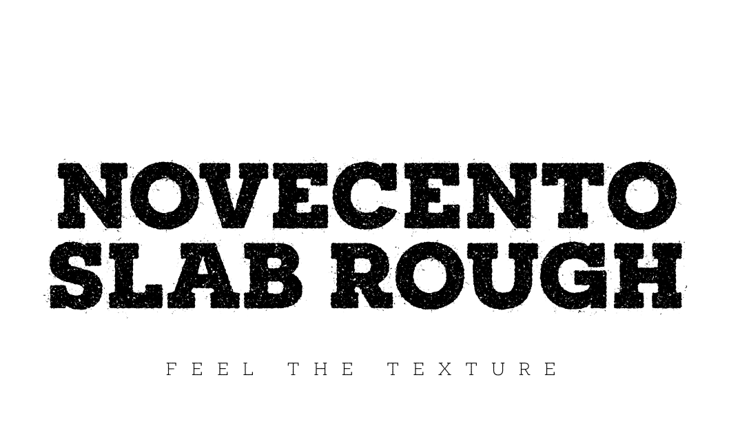 Novecento Slab Rough. A textured slab serif fontface with a realistic letterpress grunge distressed effect.