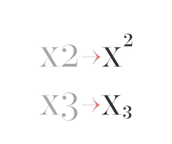 superscripts & subscripts